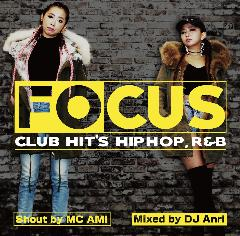 FOCUS  -Club Hits HipHop&R&B-     DJ Anri & MC AMI