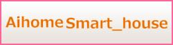 Aihome Smart_house(�A�C�z�[���X�}�[�g�n�E�X)
