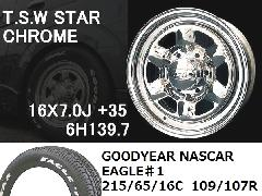 T.S.W STAR [CHROME]16inch+GOODYEAR NASCAR ホワイトレター 215/65/16C 109/107R 【6H139.7】