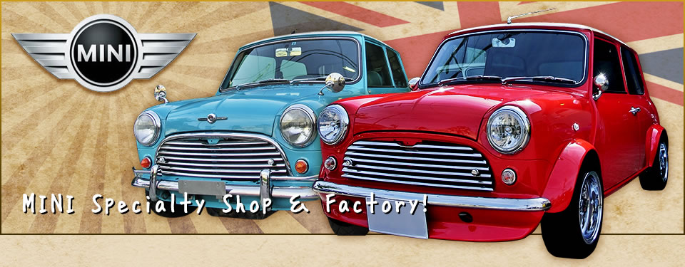 MINI Specialty Shop & Factory!