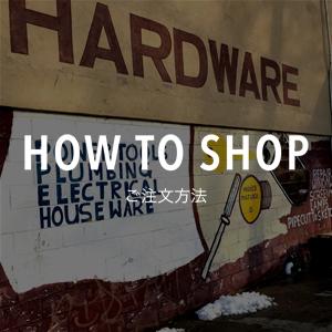 HOW TO SHOP お買い物方法