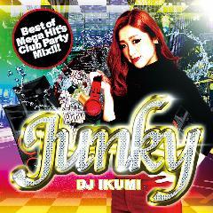 Junky -Best of Mega Hits Club Party Mix-     DJ IKUMI